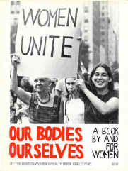 "The first edition of the book, ""Our Bodies, Ourselves"" by the Boston's Women's Health Book Collective in 1973"